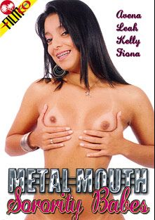 Metal Mouth Sorority Babes, starring Kelly Amaral, Pete Modica, Ed Junior, Leah Luv, Avena Lee, Ben English, Fiona Cheeks and Tyce Bune, produced by Filmco.