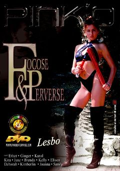 "Adult entertainment movie ""Focose And Perverse"" starring Deborah, Kimberlin & Elison. Produced by Pinko Enterprises."