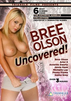 "Adult entertainment movie ""Bree Olson Uncovered"" starring Bree Olson, Sasha Grey & Annette Schwarz. Produced by Triangle Films."