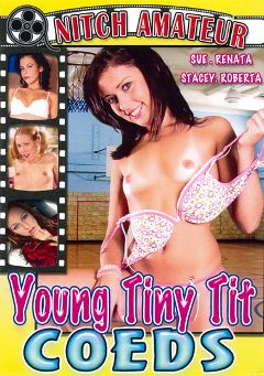 "Adult entertainment movie ""Young Tiny Tit Coeds"" starring Roberta Freire, Sue Pink & Stacey. Produced by Filmco."