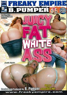 Juicy Fat White Ass, starring Austin Taylor, Alice Bell, Corina Jayden, Leenuh Rae, Olga Cabaeva, Brian Pumper and Wesley Pipes, produced by Freaky Empire and B. Pumper Productions.