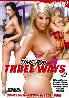 "Adult entertainment movie ""Time For Three Ways 9"" starring Yasmin, Tiffany Rousso & Susanne Brend. Produced by Wow Pictures."