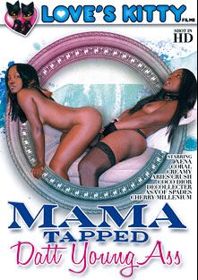 Mama Tapped Datt Young Ass, starring Coco Dior, Xena, Creamy, Cherry Millenium, Asa Of Spades, Aries Crush, Decollecter and Coral, produced by Love's Kitty Films.
