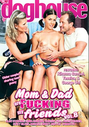 Mom And Dad Are Fucking My Friends 8, starring Yessica, Rihanna Samuel, Emma Diamond, Vanessa Hell, Marcy (f), Denisa Heaven Jennifer, Abigail, Steve Q., Anastasia Devine, Neeo, J.J., Bibi Fox, George Uhl, Samantha and Stacy Silver, produced by Mile High Media and Doghouse Digital.