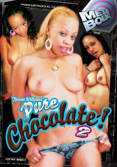 "Adult entertainment movie ""Pure Chocolate 2"" starring Melrose Foxxx, Contessa & Sunshine. Produced by Sunset Media."