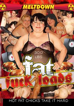 "Adult entertainment movie ""Fat Fuck Loads"". Produced by Meltdown."