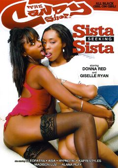 "Adult entertainment movie ""Sista Seeking Sista"" starring Giselle Ryan, Donna Red & Madison Love. Produced by Candy Shop."