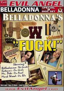 Belladonna's How To Fuck Part 2, starring Bella Donna, Dade Murphy, Katsuni, Mr. Pete and Mark Wood, produced by Belladonna Entertainment and Evil Angel.