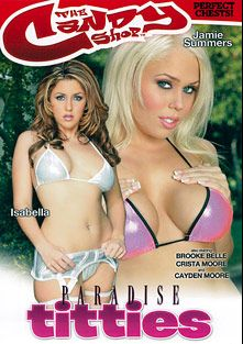 Paradise Titties, starring Heather Starlet, Isabella Soprano, Jamie Brooks, Crista Moore, Cayden Moore, Brooke Belle, Mark Zane and Randy Spears, produced by Candy Shop.
