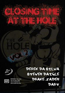 Closing Time At The Hole 2, starring Derek Da Silva, Dart, Alan Rhodes, Steven Daigle, Drake Jaden and Chad Brock, produced by Steel Mill Media.