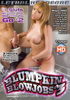 "Adult entertainment movie ""Blumpkin Blowjobs 3"" starring Maya Hills, Romeo Price & Mia Rider. Produced by Lethal Hardcore."