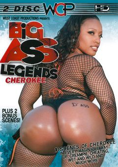 "Adult entertainment movie ""Big Ass Legends: Cherokee"" starring Cherokee Da' Ass, Ms. Cleo & Rico Strong. Produced by West Coast Productions."