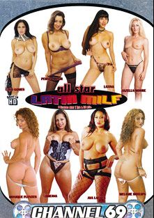 All Star Latin MILF, starring Cleo Gomes, Persia Monir, Jazella Moore, Latina, Melanie Hotlips, Monique Fuentes, Lana Lotts and Breanna, produced by Channel 69.
