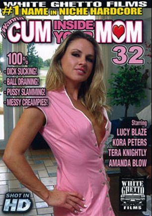 I Wanna Cum Inside Your Mom 32, starring Amanda Blow, Alice Frost, Kora Cummings and Tera Dice, produced by White Ghetto.