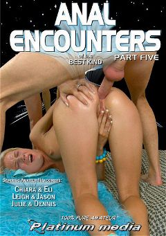 "Adult entertainment movie ""Anal Encounters Of The Best Kind 5"" starring Shelly Ann, Leigh Skye & Janie. Produced by Platinum Media."