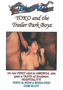 "Adult entertainment movie ""YOKO And The Trailer Park Boys"" starring Yoko. Produced by Trix Productions."