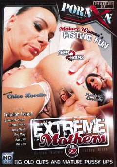 "Adult entertainment movie ""Extreme Mothers 2"" starring Chloe Lovelette, Ashleigh Embers & Axa Jay. Produced by Porn XN."