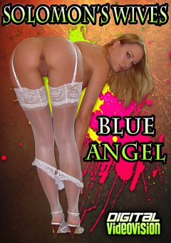 "Adult entertainment movie ""Solomon's Wives: Blue Angel"" starring Blue Angel & David Solomon. Produced by Digital Videovision."