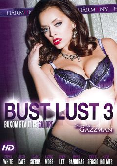 "Adult entertainment movie ""Bust Lust 3"" starring Liza Del Sierra, Katrine Moss & Jayden Lee. Produced by Harmony Films Ltd.."