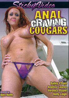 Anal Craving Cougars, starring Bailey O'Dare, Kelly Leigh, Anjelica Lauren and Veronica Rayne, produced by Sticky Video.