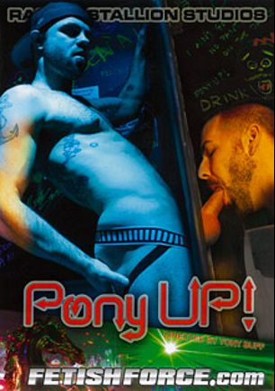 Pony Up, starring Rogue Status, Preston Steel, B. Alexander, Tony Hunter, Kurt Andrews, Kyle Wood, Doc Benway, Draven Torres, Tony Buff and Leo Forte, produced by Falcon Studios Group and Raging Stallion Studios.