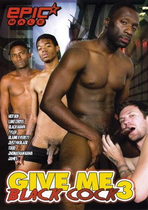 Gay Adult Movie Give Me Black Cock 3