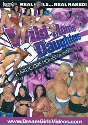 Wild Moms And Daughters: Hardcore Homecoming, starring Sarah V., Bridgette Lee, Brooklyn Dayne, Margo Sullivan and Charlee Chase, produced by Dream Girls.