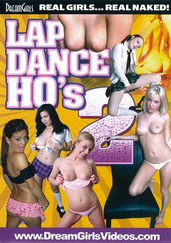 "Adult entertainment movie ""Lap Dance Ho's 2"" starring Dani, Denise & Kate. Produced by Dream Girls."