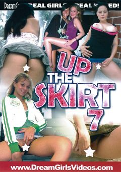"Adult entertainment movie ""Up The Skirt 7"". Produced by Dream Girls."