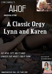Straight Adult Movie Lynn Carroll's Amateur Hall Of Fame: A Classic Orgy Lynn And Karen