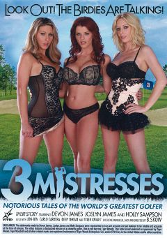 "Adult entertainment movie ""3 Mistresses"" starring Devon James, Holly Sampson & Joslyn James. Produced by Vivid Entertainment."
