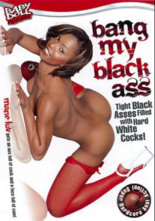 Bang My Black Ass, starring Marie Luv, Reno D'angelo, Vanessa Monet, Ariel Alexus, Sergio Suarez, Ashley Fox, Sunshine, Anthony Hardwood, Lee Stone and John West, produced by K-Beech and Baby Doll Pictures.