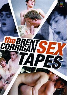 The Brent Corrigan Sex Tapes, starring Brent Corrigan, Carter, Jarod Steel, Brad and Josh, produced by Cobra Video.