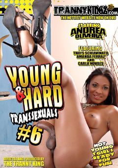 "Adult entertainment movie ""Young And Hard Transsexuals 6"" starring Andrea De Oliveira, Amanda Ferraz & Carla Novais. Produced by Ultimate T-Girl Productions."