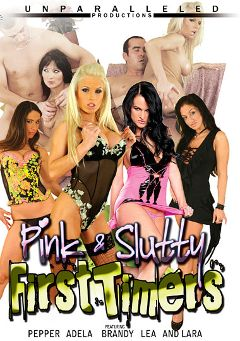 "Adult entertainment movie ""Pink And Slutty First Timers"" starring Pepper, Adela & Lea. Produced by Pandemonium."