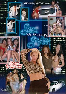 Sex Mr. Marcus Style, starring Tiana Rose, Almond, Baby, Daisy, August Night, Sunshine, Sabrine Maui, Brie, Dove, Daisy Chain and Mr. Marcus, produced by West Coast Productions.