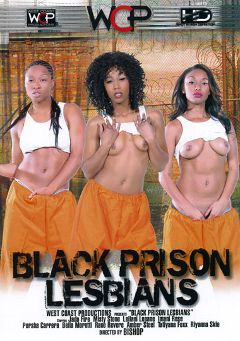 "Adult entertainment movie ""Black Prison Lesbians"" starring Amber Steel, Imani Rose & Misty Stone. Produced by West Coast Productions."