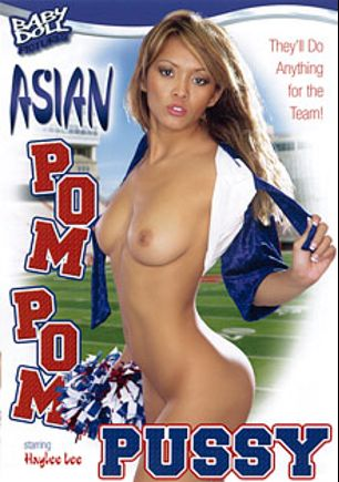 Asian Pom Pom Pussy, starring Haylee Le, Reno D'angelo, Mika Kani, Kyanna Lee, Ashley Marie, Tia Tanaka, Jay Huntington, Kaiya Lynn, Anthony Hardwood, Cheyne Collins and Lee Stone, produced by K-Beech and Baby Doll Pictures.