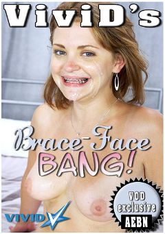 "Adult entertainment movie ""Brace-Face Bang"" starring Hailey Jane, Jerry Kovacs & Alana Langford. Produced by Vivid Entertainment."