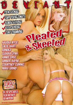"Adult entertainment movie ""Pleated And Skeeted"" starring Nikki Grind, Lacie Heart & Caroline Ray. Produced by Deviant."