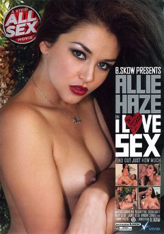 "Adult entertainment movie ""Allie Haze: I Love Sex"" starring Cassandra Nix, Megan Foxx & Allie Haze. Produced by Vivid Entertainment."