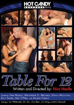 "Adult entertainment movie ""Table For 12"" starring Kelly Surfer, Alia Starr & Tara Holiday. Produced by Hot Candy Films."