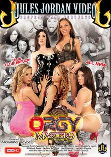 Orgy Masters, starring Lola James, Tiffany Doll, Andy San Dimas, Juelz Ventura, Chastity Lynn, Leilani Leeanne, London Keyes, Prince Yahshua, Kristina Rose, Mr. Pete, Lexington Steele and Mr. Marcus, produced by Jules Jordan Video.