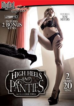 "Adult entertainment movie ""High Heels And Panties"" starring Mae Meyers, Kylie Sky & Khloe Kush. Produced by Digital Sin."