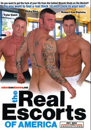 The Real Escorts Of America, starring Tyler Saint, Ricky Sinz, Robert Van Damme, Race Cooper, Nick Moretti, Skye Woods, Dean Monroe, Rick Hammersmith and Marc Williams, produced by Robert Van Damme.