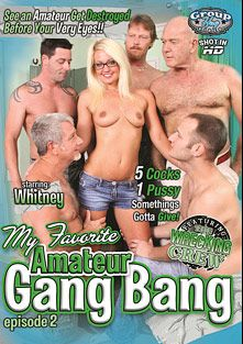 My Favorite Amateur Gang Bang 2, starring Whitney Grace, produced by Group Hug Video.