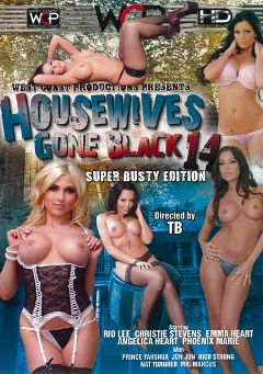 "Adult entertainment movie ""Housewives Gone Black 14"" starring Christie Stevens, Angelica Heart & Phoenix Marie. Produced by West Coast Productions."