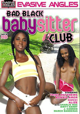 Bad Black Babysitter Club, starring Gucci, Alize (f), Bonnie Amor, Trina Matthews, Tristan Mathews, J. Cannon, Charlie Mack, Dirty Harry and Marco Banderas, produced by Evasive Angles.