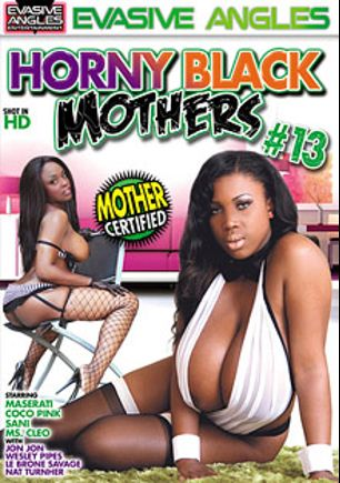 Horny Black Mothers 13, starring Maserati XXX, Sani, Le Brone Savage, Ms. Cleo, Jon Jon, Nat Turner, Coco Pink and Wesley Pipes, produced by Evasive Angles.