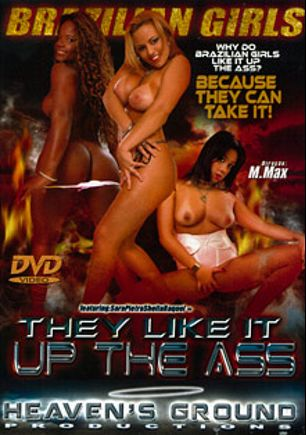 They Like It Up The Ass: Brazilian Girls, starring Pietra, Sara *, Sheila, Sabrina Sater, Raquel and Daniela Matarazzo, produced by Hell's Ground Production.
